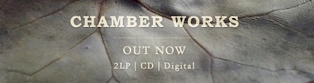 Chamber Works OUT NOW